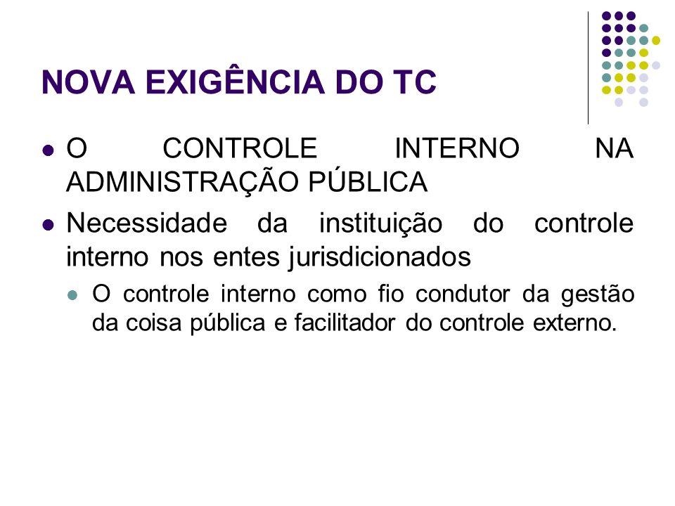 NOVA EXIGÊNCIA DO TC O CONTROLE INTERNO NA ADMINISTRAÇÃO PÚBLICA