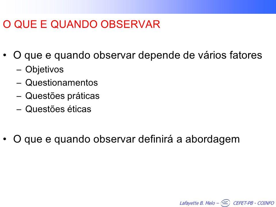 O que e quando observar depende de vários fatores