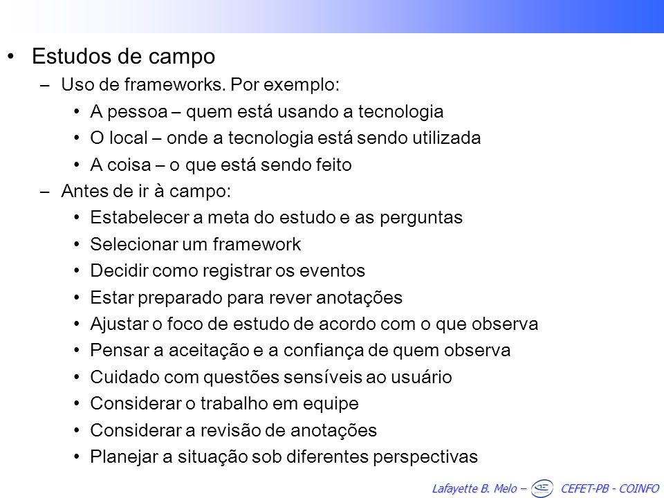 Estudos de campo Uso de frameworks. Por exemplo: