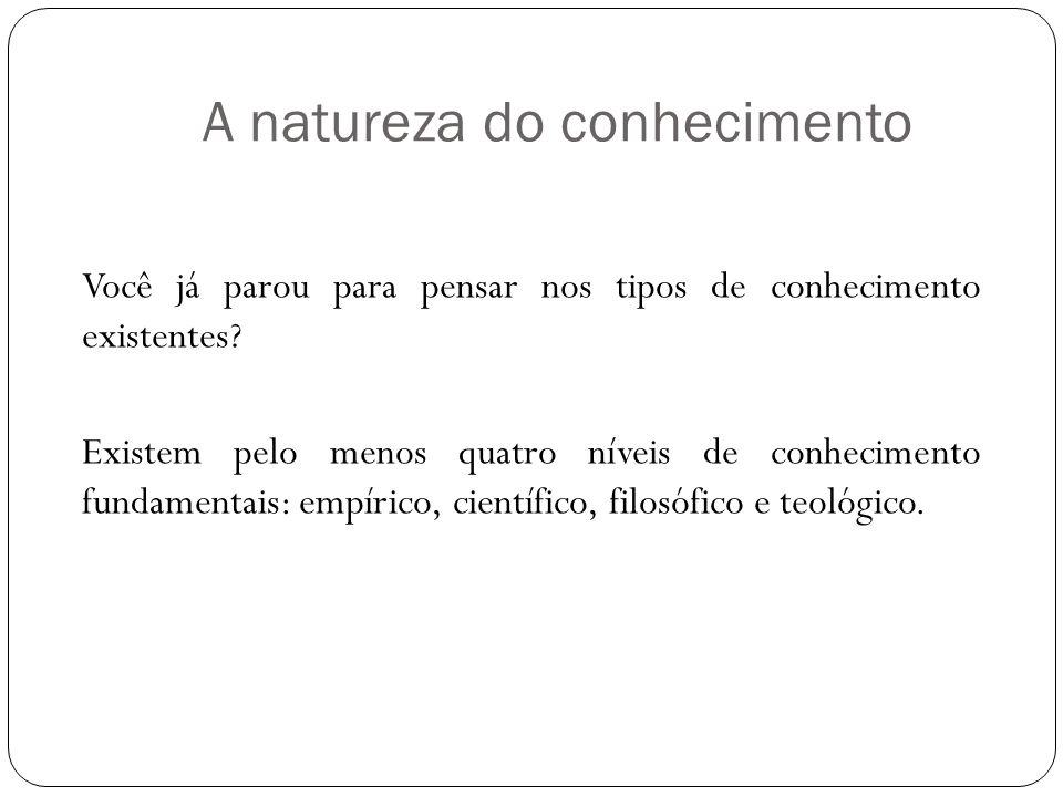 A natureza do conhecimento