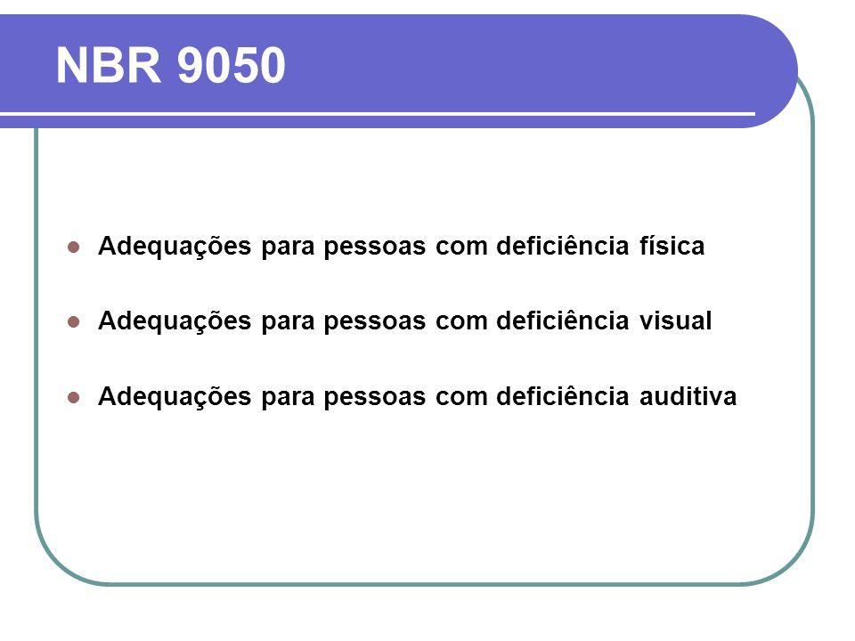 NBR 9050 Adequações para pessoas com deficiência física