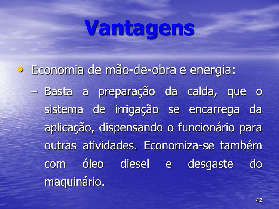 Vantagens Economia de mão-de-obra e energia: