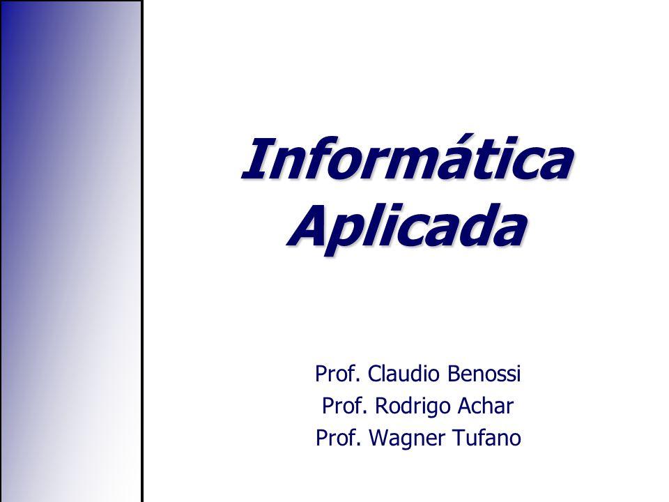 Prof. Claudio Benossi Prof. Rodrigo Achar Prof. Wagner Tufano