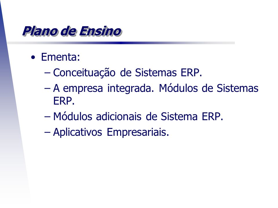 Plano de Ensino Ementa: Conceituação de Sistemas ERP.