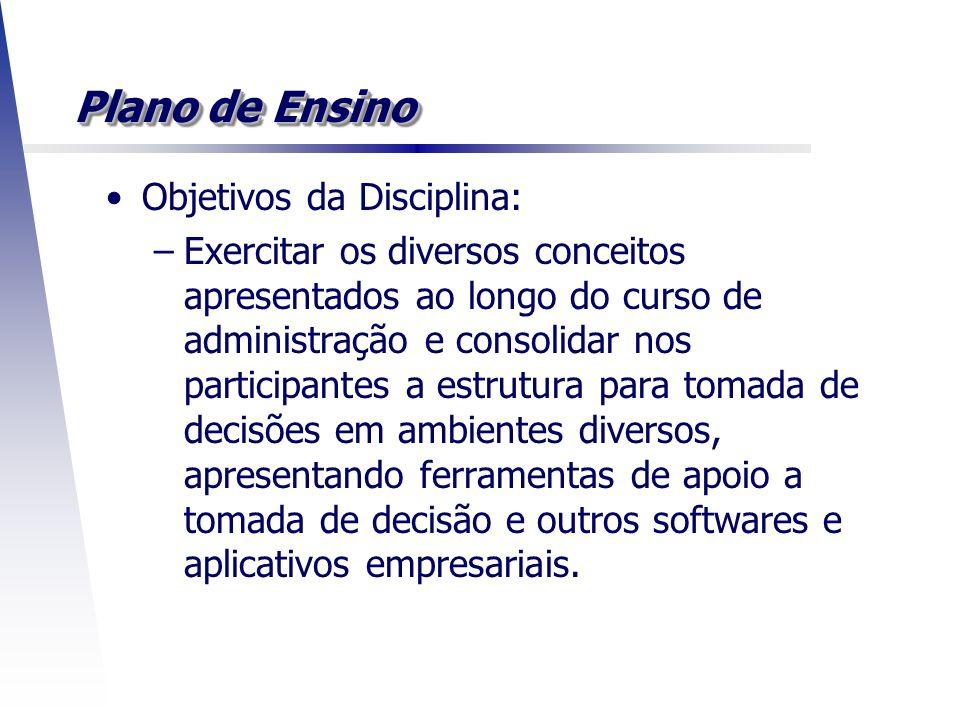 Plano de Ensino Objetivos da Disciplina: