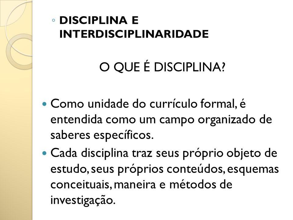 DISCIPLINA E INTERDISCIPLINARIDADE