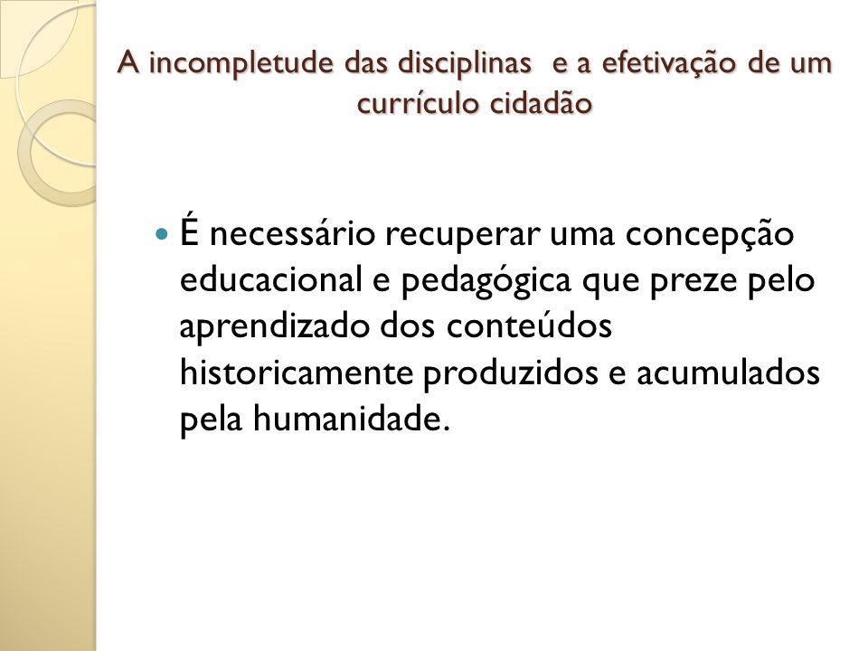 A incompletude das disciplinas e a efetivação de um currículo cidadão
