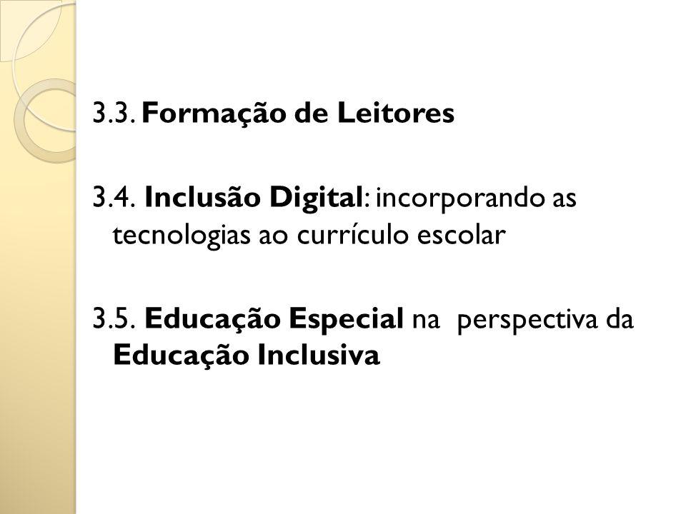 3.3. Formação de Leitores 3.4.