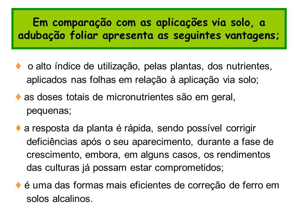 ♦ as doses totais de micronutrientes são em geral, pequenas;