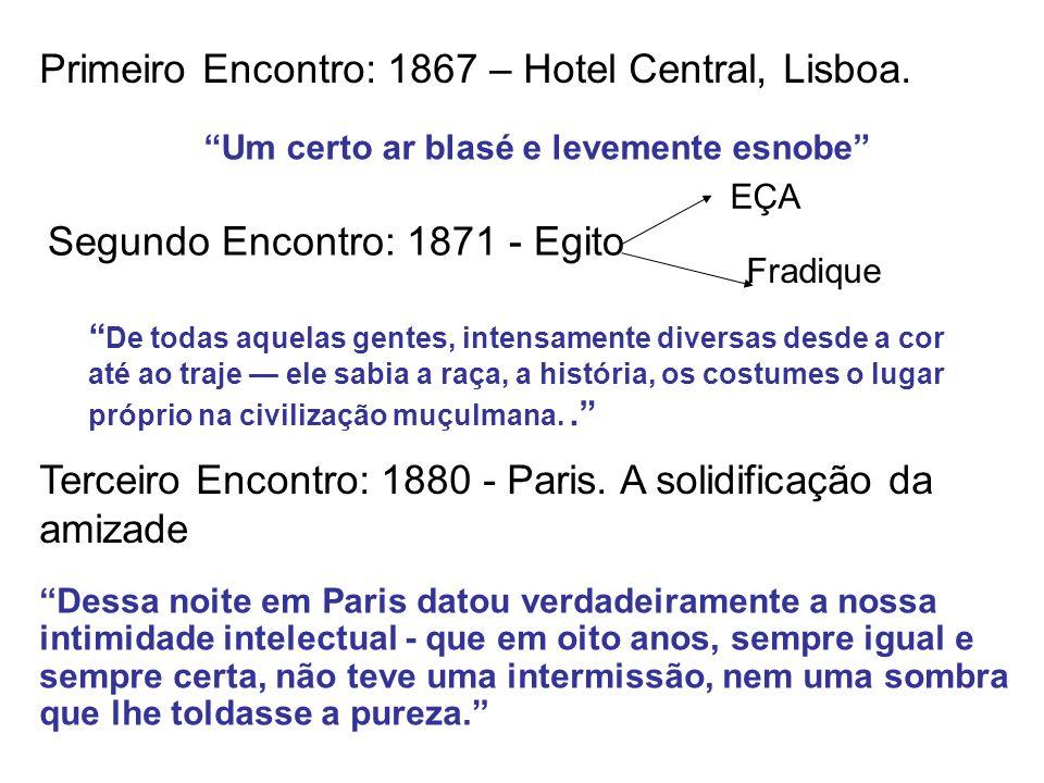 Primeiro Encontro: 1867 – Hotel Central, Lisboa.