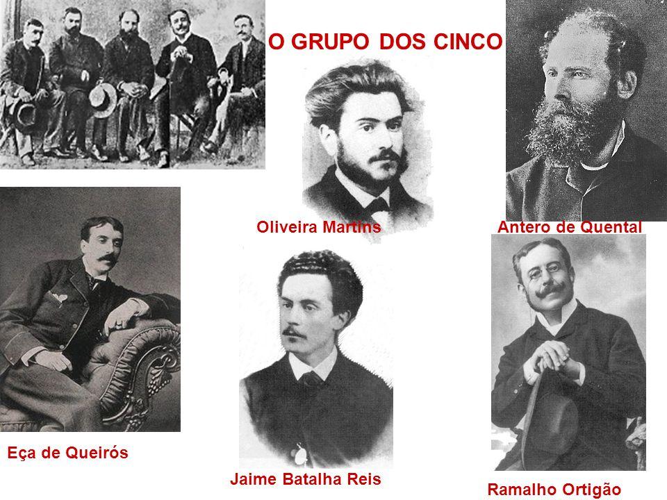 O GRUPO DOS CINCO Oliveira Martins Antero de Quental Eça de Queirós