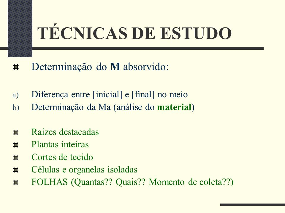 TÉCNICAS DE ESTUDO Determinação do M absorvido: