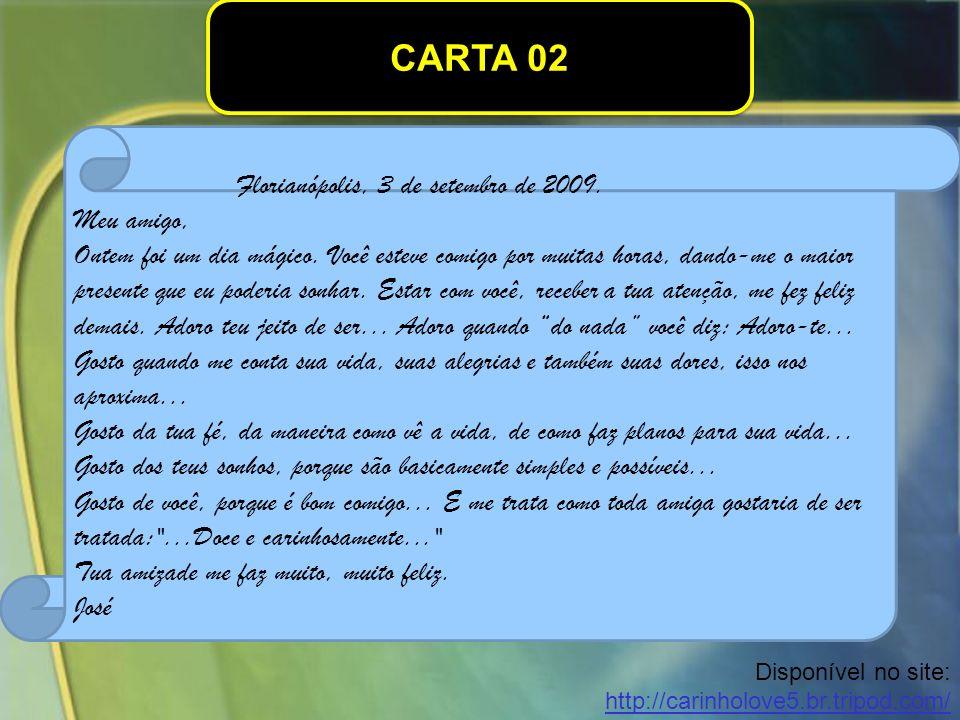 CARTA 02 Florianópolis, 3 de setembro de 2009. Meu amigo,