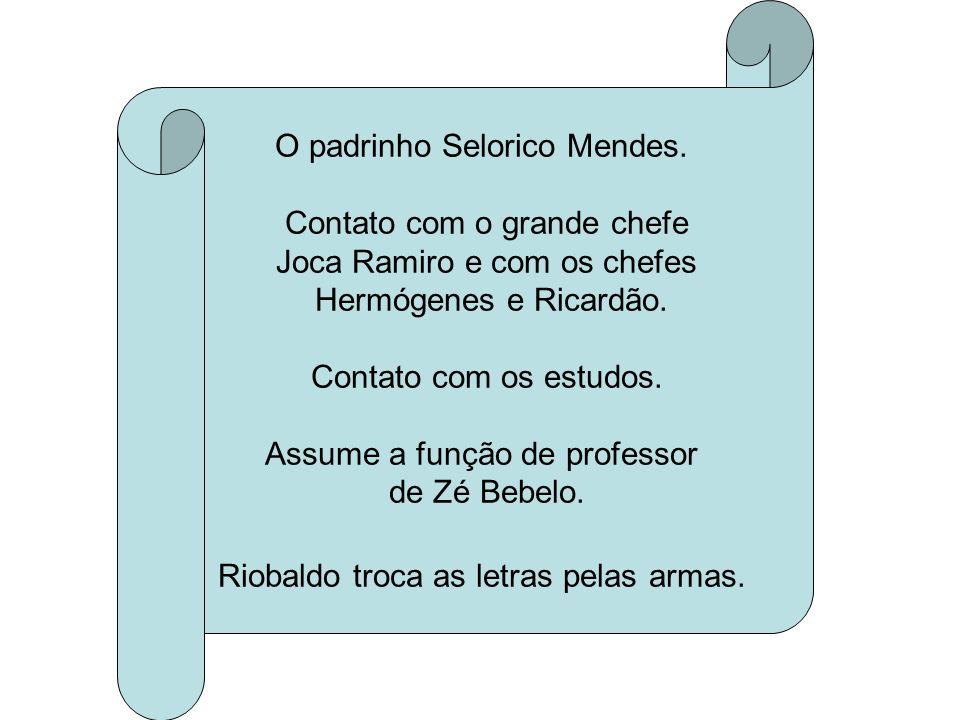 O padrinho Selorico Mendes.