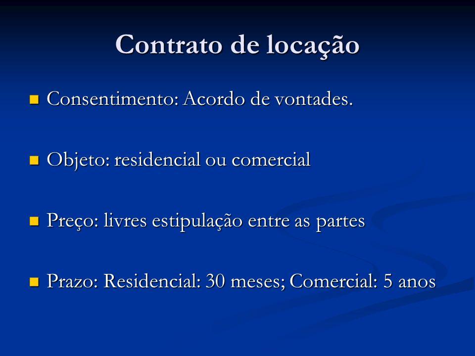 Contrato de locação Consentimento: Acordo de vontades.