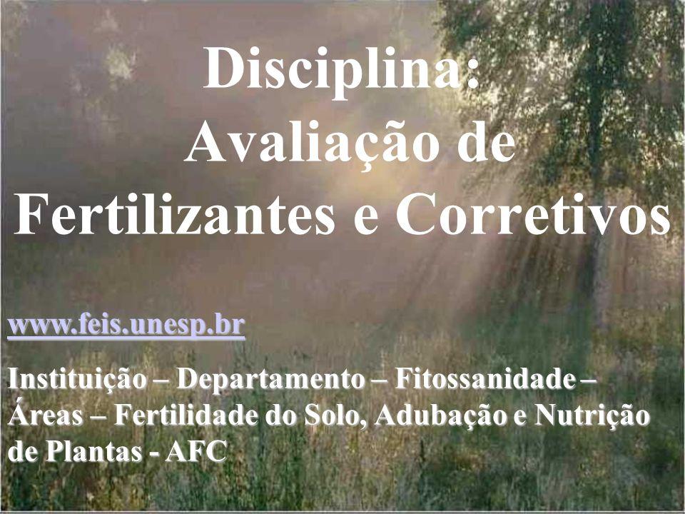Disciplina: Avaliação de Fertilizantes e Corretivos