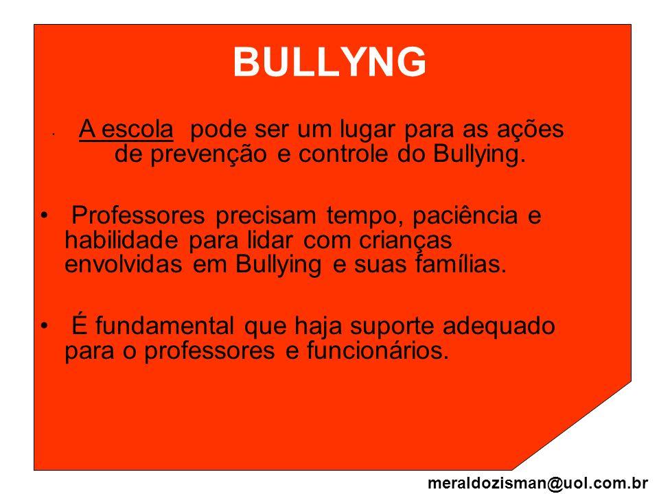 BULLYNG A escola pode ser um lugar para as ações de prevenção e controle do Bullying.