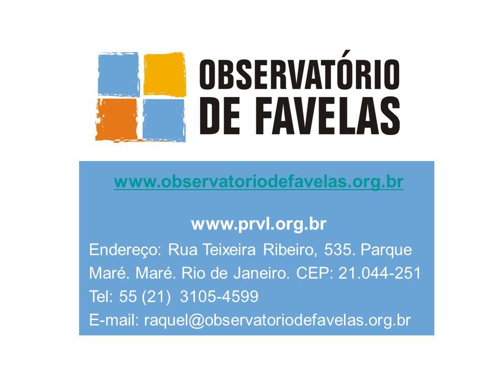 www.observatoriodefavelas.org.br www.prvl.org.br