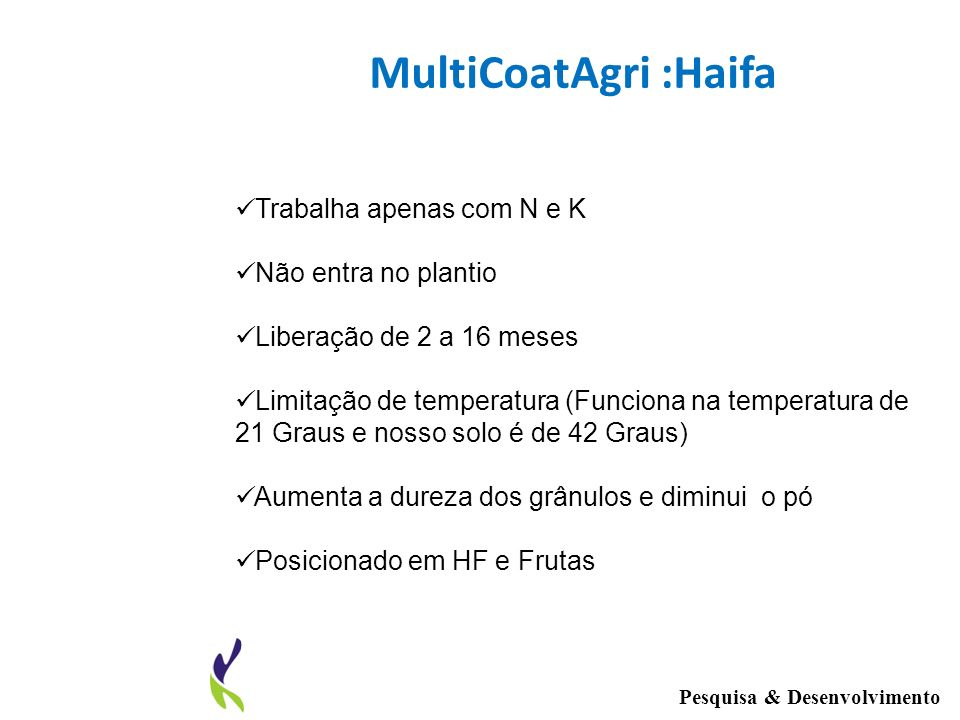 MultiCoatAgri :Haifa Trabalha apenas com N e K Não entra no plantio