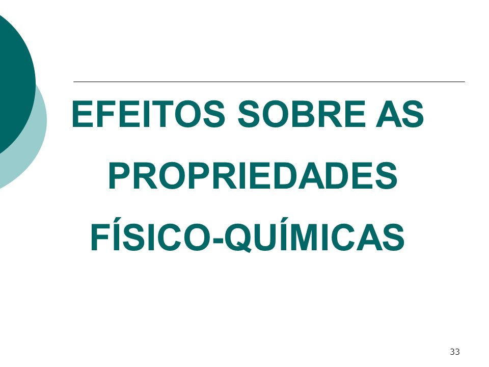 EFEITOS SOBRE AS PROPRIEDADES FÍSICO-QUÍMICAS