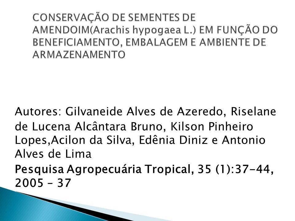CONSERVAÇÃO DE SEMENTES DE AMENDOIM(Arachis hypogaea L.) EM FUNÇÃO DO BENEFICIAMENTO, EMBALAGEM E AMBIENTE DE ARMAZENAMENTO
