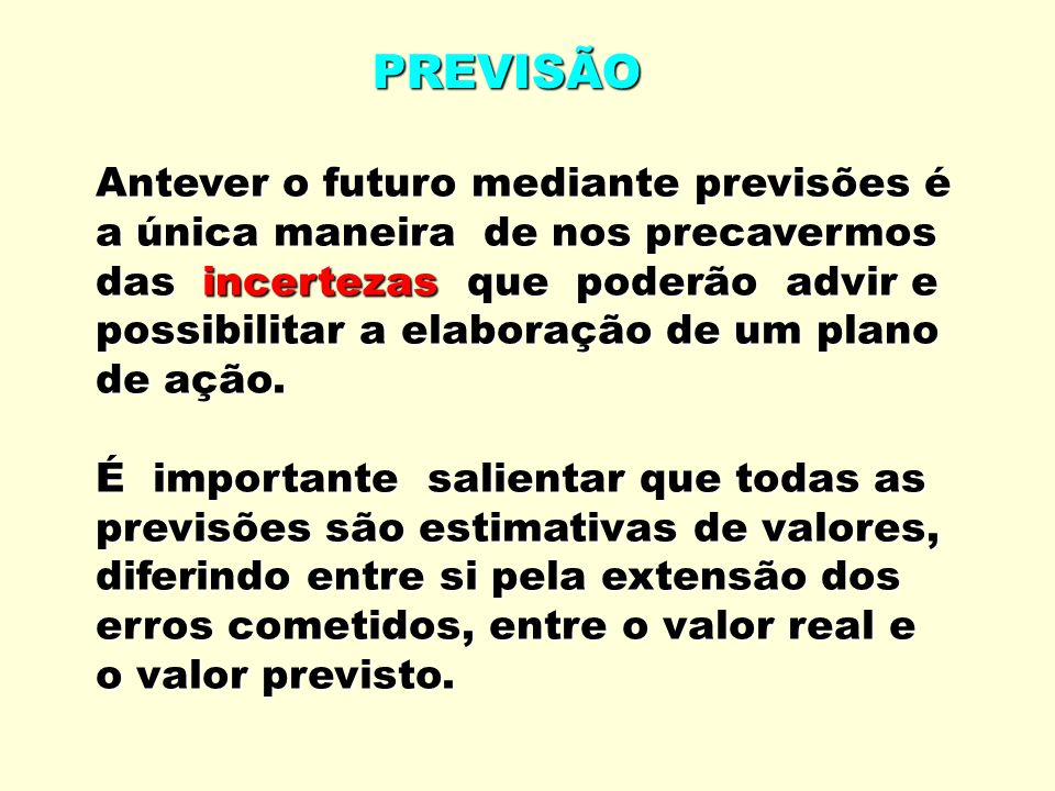 PREVISÃO Antever o futuro mediante previsões é
