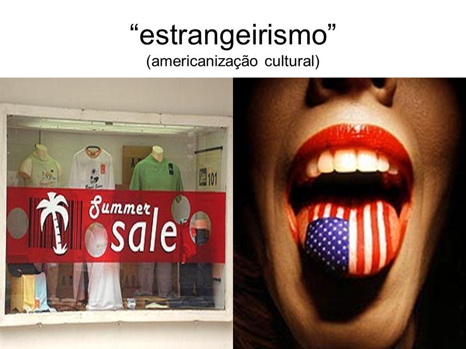 estrangeirismo (americanização cultural)