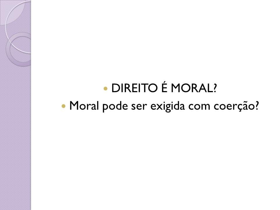 Moral pode ser exigida com coerção