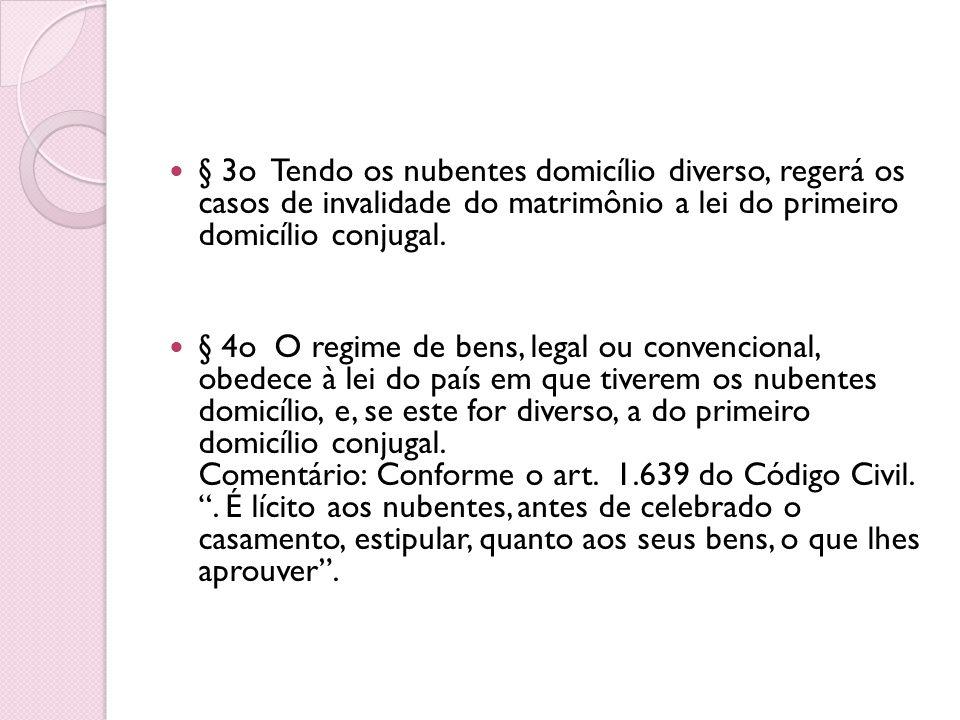 § 3o Tendo os nubentes domicílio diverso, regerá os casos de invalidade do matrimônio a lei do primeiro domicílio conjugal.