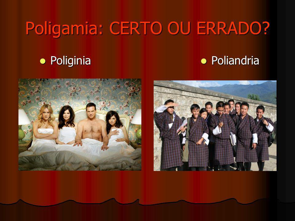 Poligamia: CERTO OU ERRADO