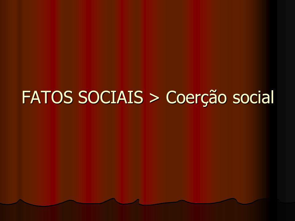 FATOS SOCIAIS > Coerção social