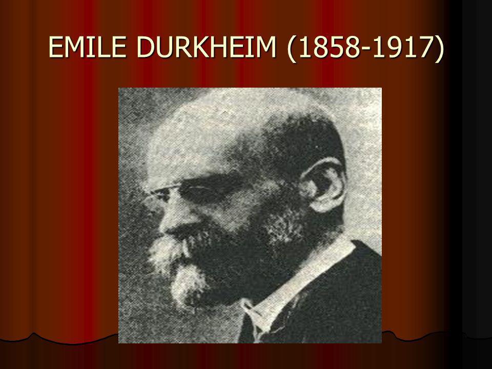 EMILE DURKHEIM (1858-1917)