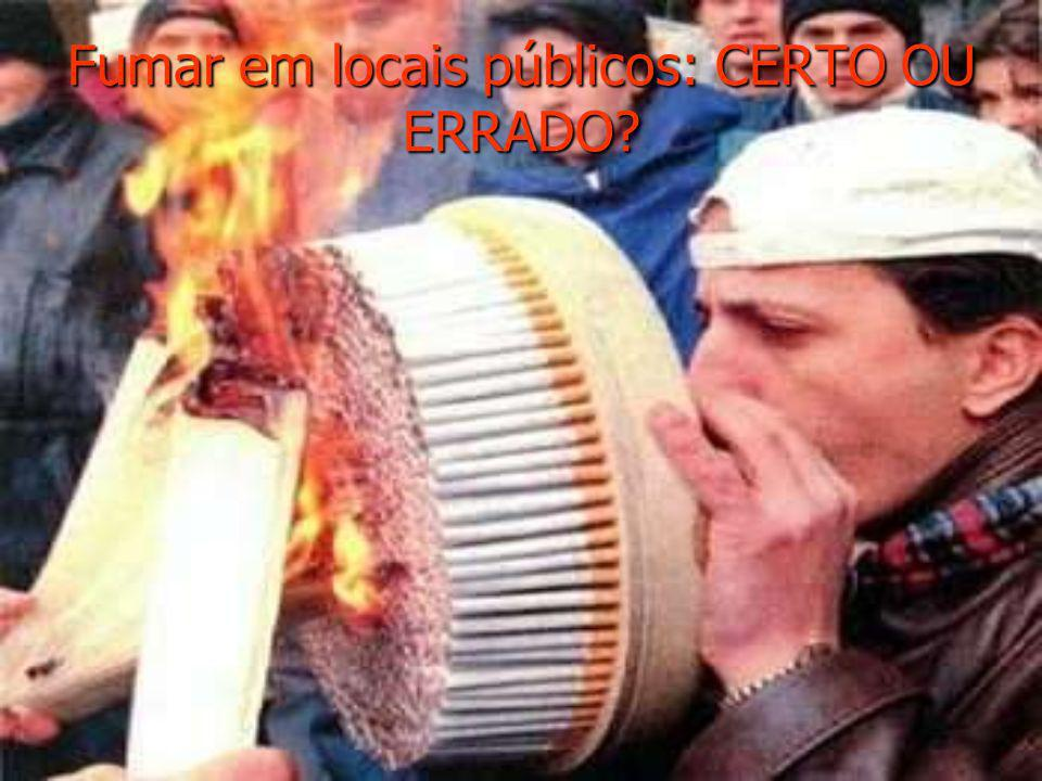 Fumar em locais públicos: CERTO OU ERRADO