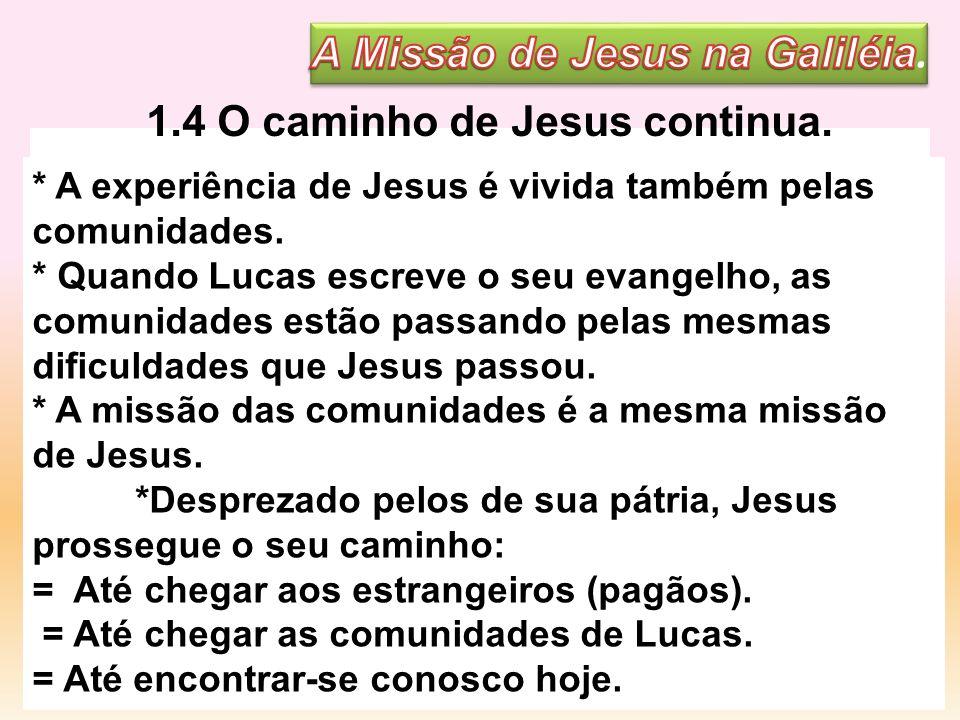 A Missão de Jesus na Galiléia. 1.4 O caminho de Jesus continua.