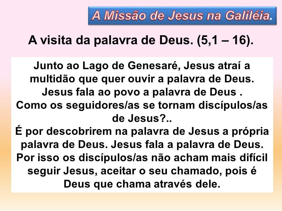 A visita da palavra de Deus. (5,1 – 16).