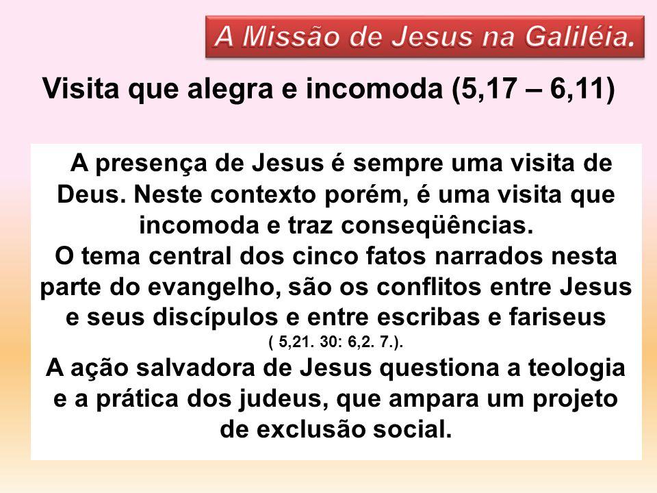 Visita que alegra e incomoda (5,17 – 6,11)