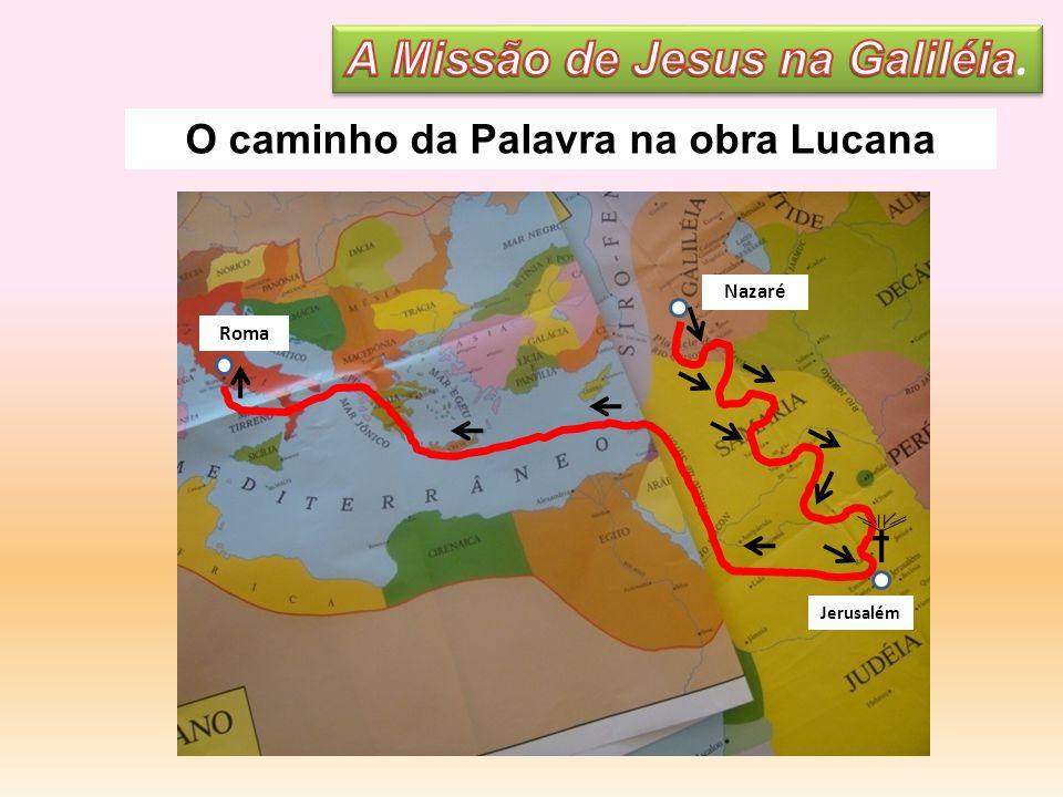 A Missão de Jesus na Galiléia. O caminho da Palavra na obra Lucana