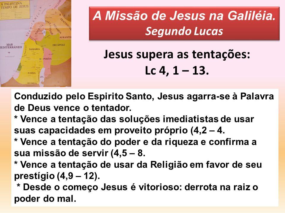 A Missão de Jesus na Galiléia. Jesus supera as tentações: