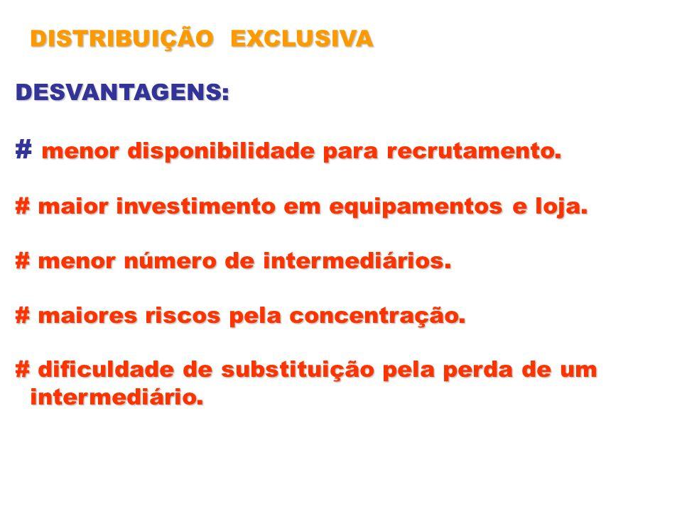 # menor disponibilidade para recrutamento.