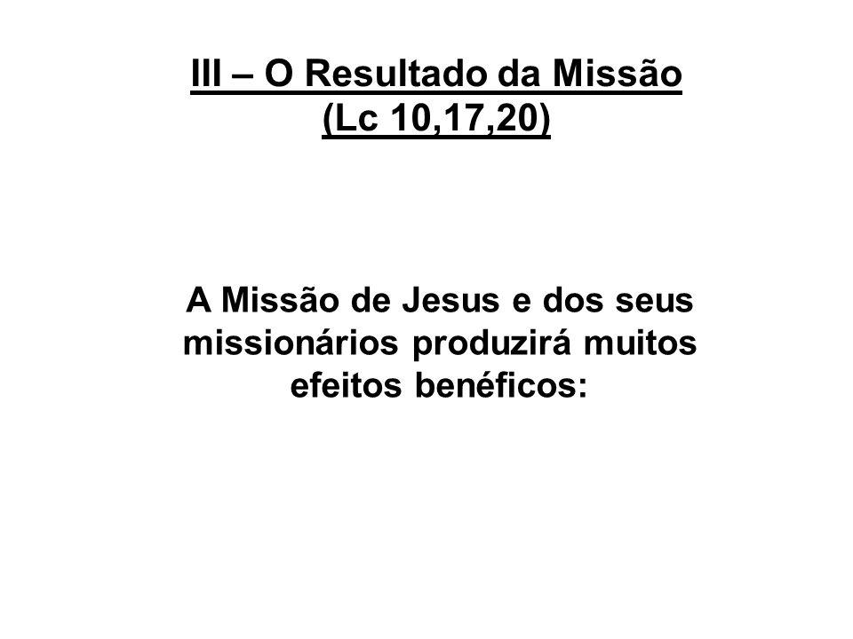 III – O Resultado da Missão (Lc 10,17,20)