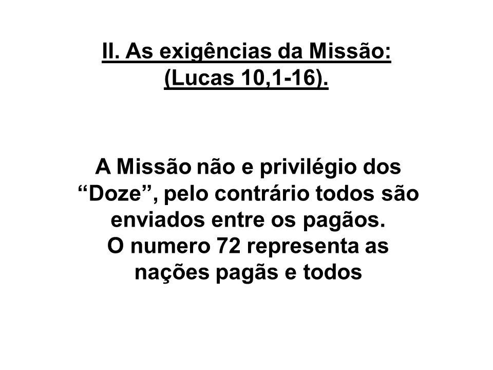 II. As exigências da Missão: (Lucas 10,1-16).