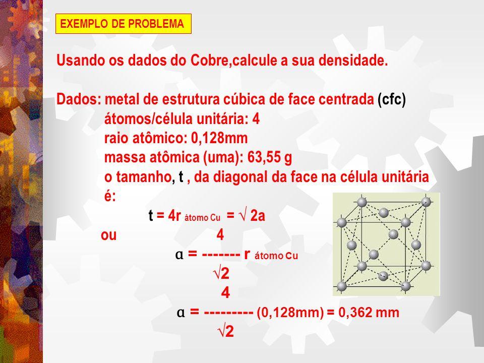 Usando os dados do Cobre,calcule a sua densidade.