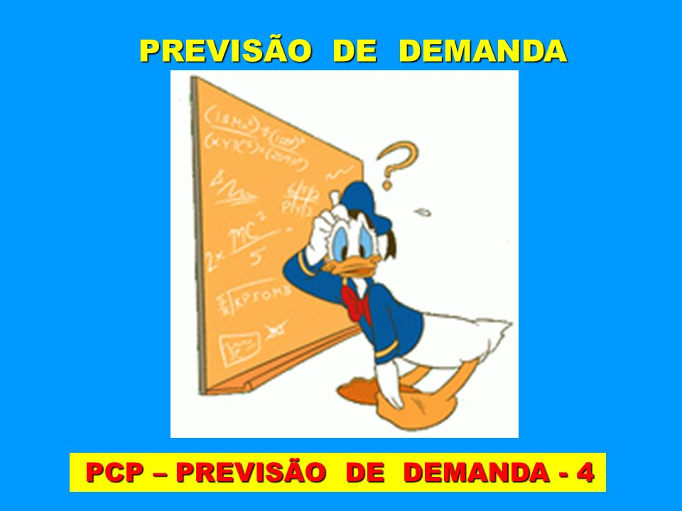 PREVISÃO DE DEMANDA PCP – PREVISÃO DE DEMANDA - 4
