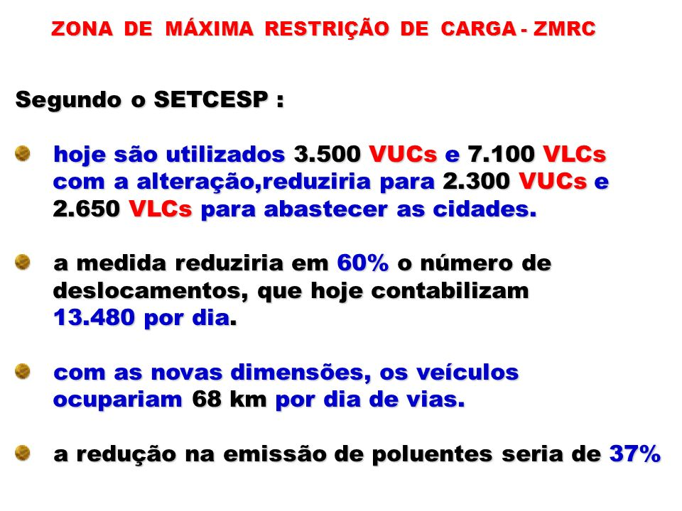 hoje são utilizados 3.500 VUCs e 7.100 VLCs