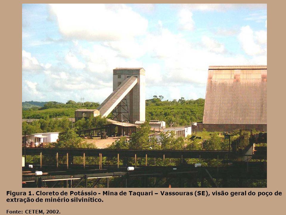 Figura 1. Cloreto de Potássio - Mina de Taquari – Vassouras (SE), visão geral do poço de extração de minério silvinítico.