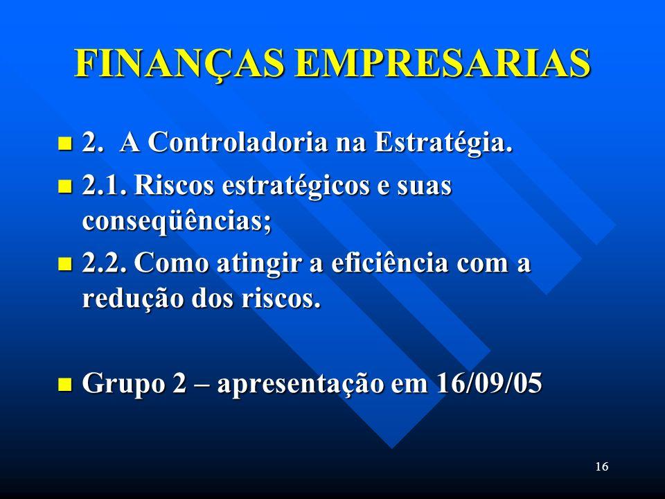 FINANÇAS EMPRESARIAS 2. A Controladoria na Estratégia.