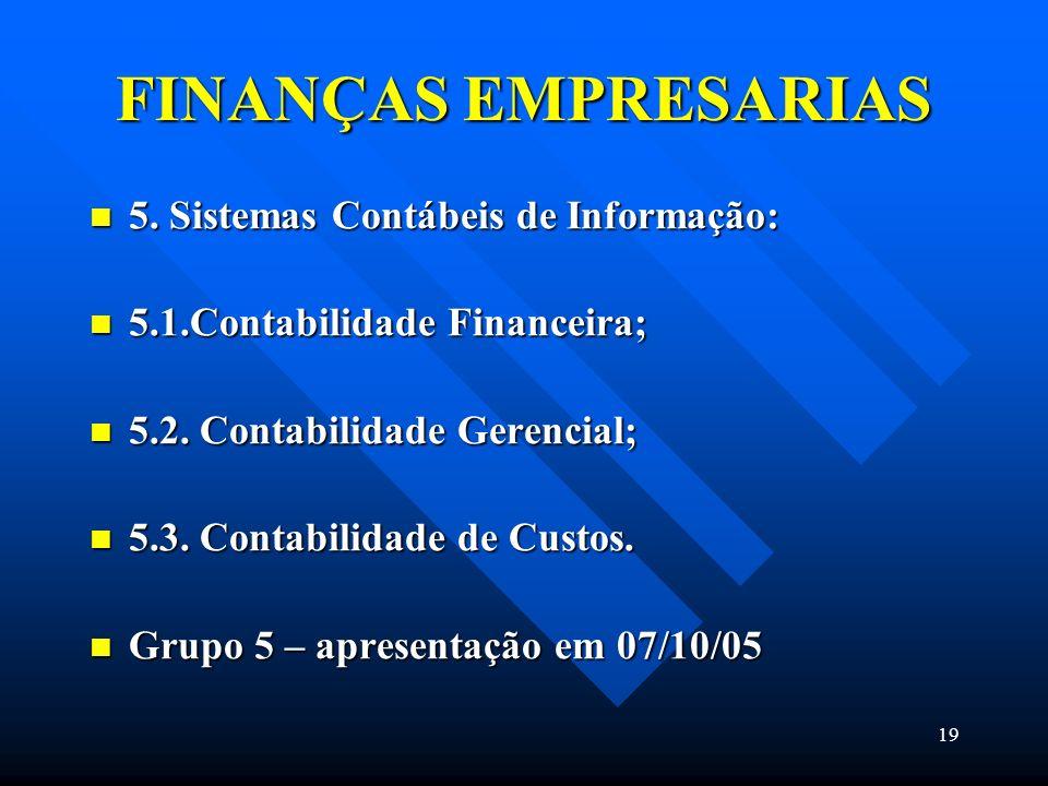 FINANÇAS EMPRESARIAS 5. Sistemas Contábeis de Informação: