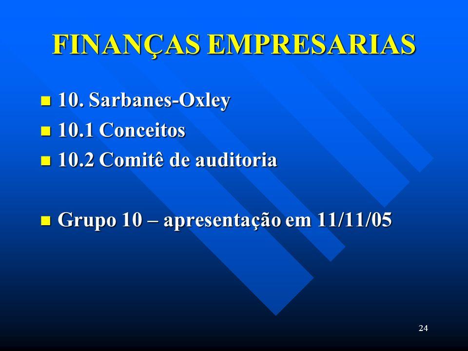 FINANÇAS EMPRESARIAS 10. Sarbanes-Oxley 10.1 Conceitos