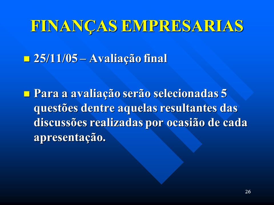 FINANÇAS EMPRESARIAS 25/11/05 – Avaliação final