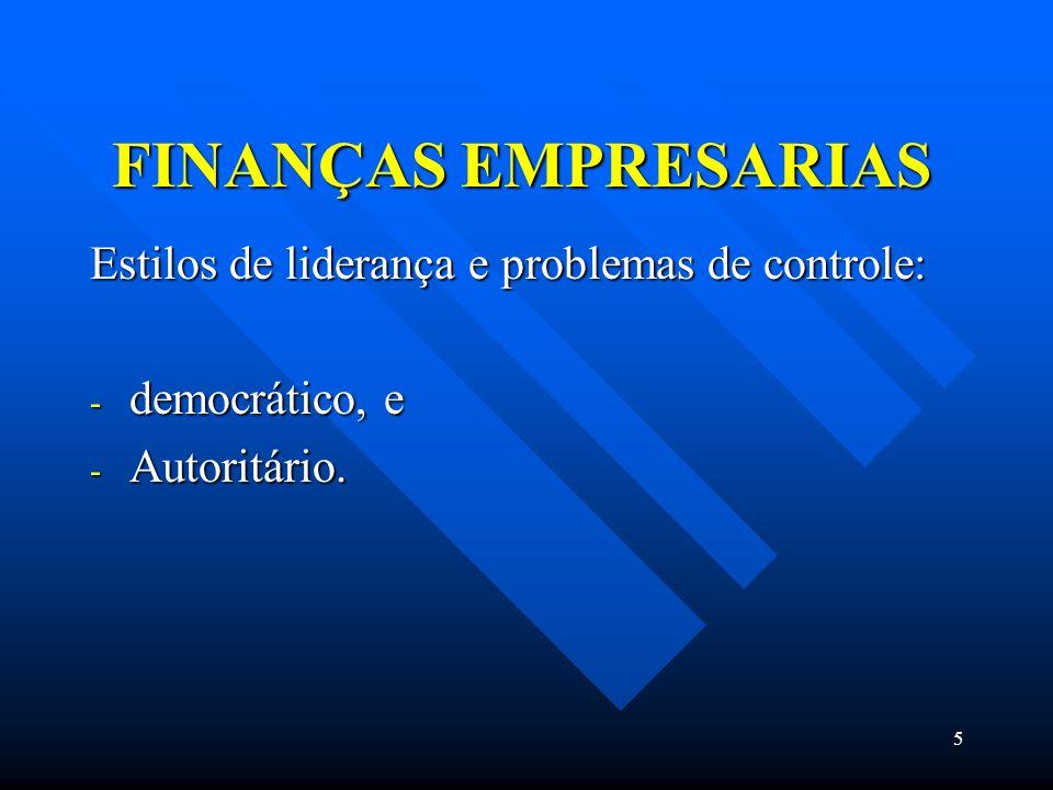 FINANÇAS EMPRESARIAS Estilos de liderança e problemas de controle: